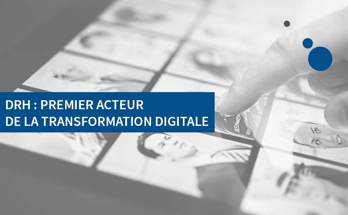 DRH : premier acteur de la transformation digitale