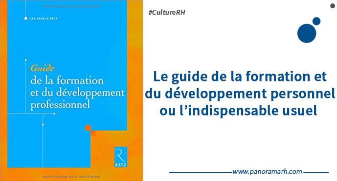 Le guide de la formation et du développement personnel ou l'indispensable usuel