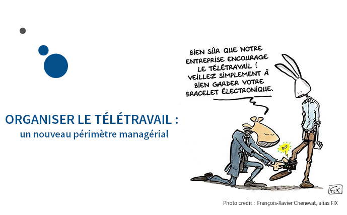 Organiser le télétravail : un nouveau périmètre managérial