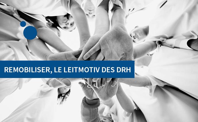 Remobiliser, le leitmotiv des DRH