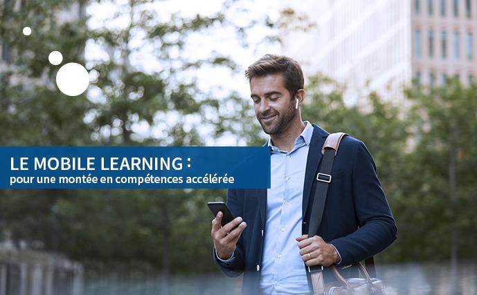Le mobile learning : pour une montée en compétences accélérée