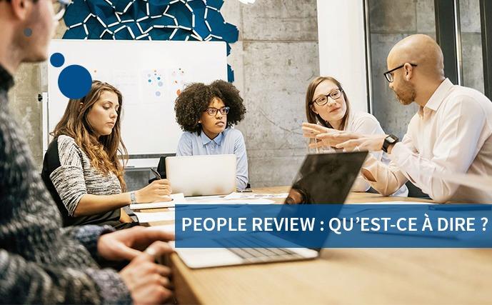 People Review : qu'est-ce à dire ?
