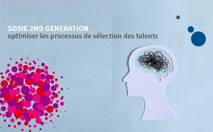 Sosie 2nd Generation ou comment optimiser les processus de sélection des talents